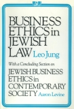 Business Ethics in Jewish Law (with Leo Jung)